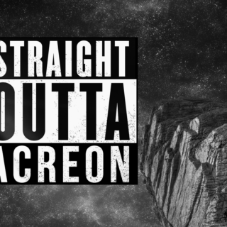 Straight Outta Acreon
