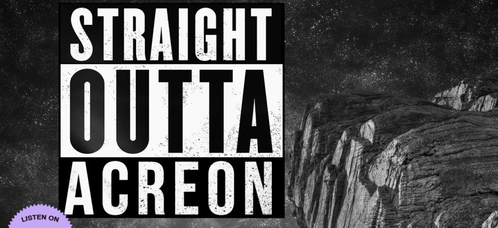 Straight Outta Acreon