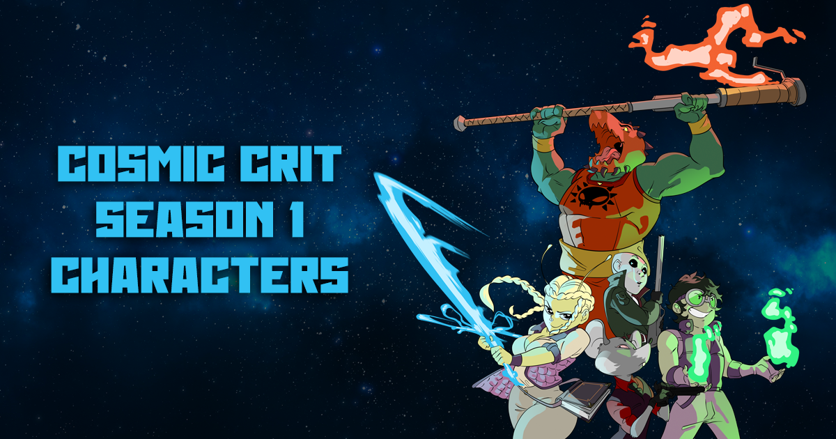 Season 1: Meet the Characters | Cosmic Crit: A Starfinder
