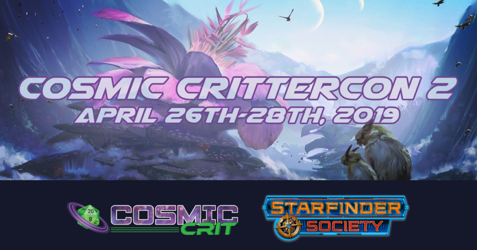 Cosmic Crittercon 2 | Cosmic Crit: A Starfinder Actual Play